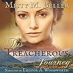 This Treacherous Journey: Heart of the Mountains, Book 1 | Misty M. Beller
