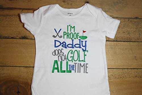Embroidered Bodysuit with I'm Proof Daddy does not Golf all the Time Baby Camo Hunting Deer Duck Golfing Clubs Hole in One Green