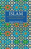 ISLAM: an Essential Understanding for Fellow Americans, Manzoor Hussain, 0615772471