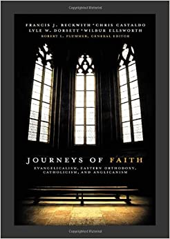 Journeys Of Faith Evangelicalism Eastern Orthodoxy