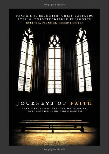 Journeys of Faith: Evangelicalism, Eastern Orthodoxy, Catholicism, and Anglicanism