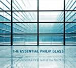 The Essential Philip Glass - Deluxe E...
