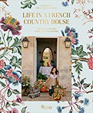 Life in a French Country House: Entertaining for All Seasons