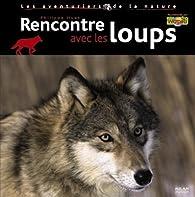 Rencontre avec les loups par Philippe Huet