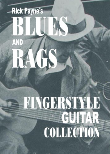 Blues And Rags Collection: Fingerstyle Guitar Collection By Rick Payne (Fingerstyle Collection)