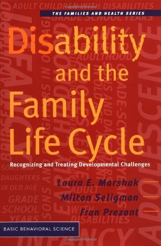Disability And The Family Life Cycle (Families and Health Series) 1st edition by Marshak, Laura; Seligman, Milton; Prezant, Fran published by Basic Books Hardcover