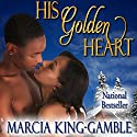 His Golden Heart Audiobook by Marcia King-Gamble Narrated by James Cavenaugh