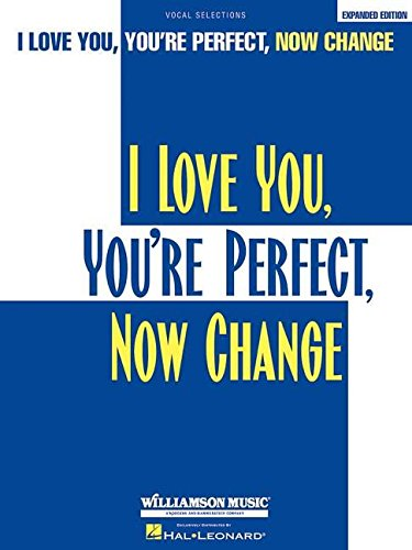 I Love You, You're Perfect, Now Change: P/V/G Vocal Selections
