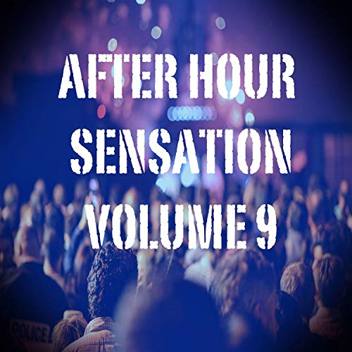 After Hour Sensation, Vol.9 (Best Selection of Clubbing House and Tech House Tracks)