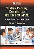 Strategic Planning, Execution, and Measurement (SPEM), Garish P. Jakhotiya, 1466567457