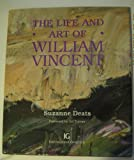 The Life and Art of William Vincent, Suzanne Deats, 1889741140