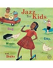 Jazz For Kids: Sing Clap Wiggle Shake
