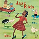 : Jazz for Kids: Sing Clap Wiggle & Shake
