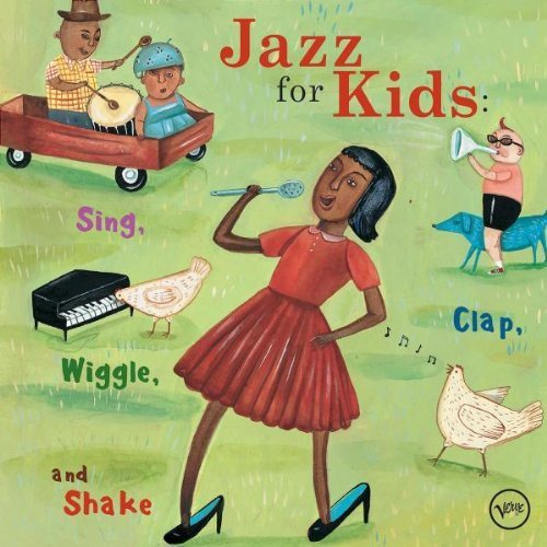Jazz For Kids: Sing, Clap, Wiggl...