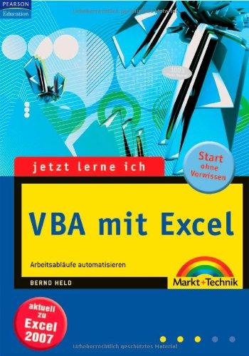 Jetzt lerne ich VBA mit Excel: Arbeitsabläufe automatisieren Taschenbuch – 1. März 2007 Bernd Held Markt+Technik Verlag 3827241200 Programmiersprachen