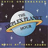 Duplex Plant Hour by David Greenburger & Terry Adams (1993-09-18)