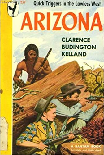 Arizona: Clarence Budington Kelland: Amazon.com: Books