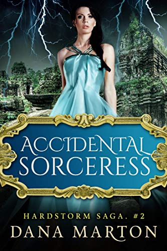 Accidental Sorceress: Epic Fantasy Romance (Hardstorm Saga Book 2) by [Marton, Dana]