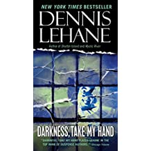 Darkness, Take My Hand (Patrick Kenzie and Angela Gennaro Series)