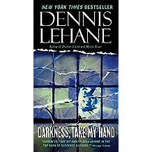 Darkness, Take My Hand (Patrick Kenzie and Angela Gennaro Series)