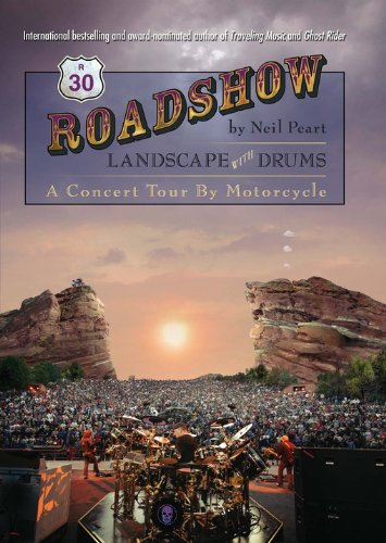 (Roadshow: Landscape with Drums: A Concert Tour by Motorcycle)