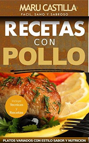 Pollo Gourmet - Consigue el Sabor Gourmet en tus Comidas Diarias: Descubre el Sabor Gourmet con Recetas de Pollo Economicas, Saludables y Exquisitas ...