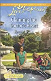 Claiming the Doctor's Heart, Renee Ryan, 0373817592