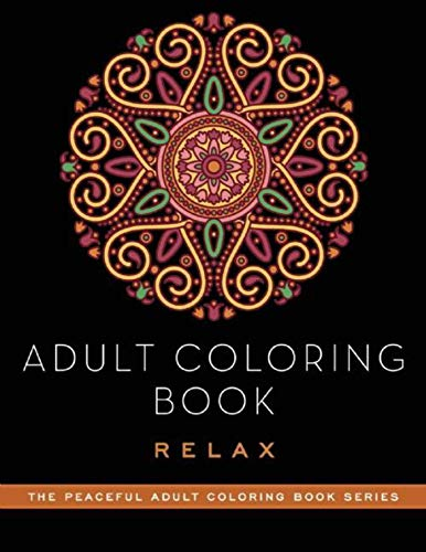Adult Coloring Book: Relax (Peaceful Adult Coloring Book Series) for $<!--$7.41-->