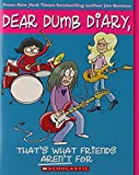 Dear Dumb Diary #9: That's What Friends Aren't For