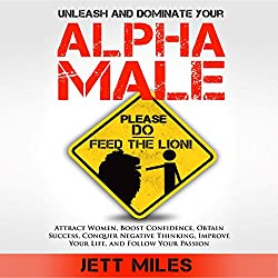 Unleash and Dominate Your Alpha Male - Feed Your Alpha Male