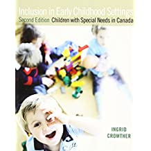 Inclusion in Early Childhood Settings: Children with Special Needs in Canada (2nd Edition)