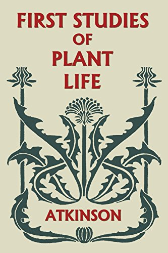 First Studies of Plant Life (Yesterday's Classics)