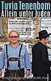 Allein unter Juden: Eine Entdeckungsreise durch Israel (suhrkamp taschenbuch, Band 4684)