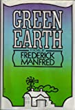 Green Earth, Frederick Manfred, 0517529858