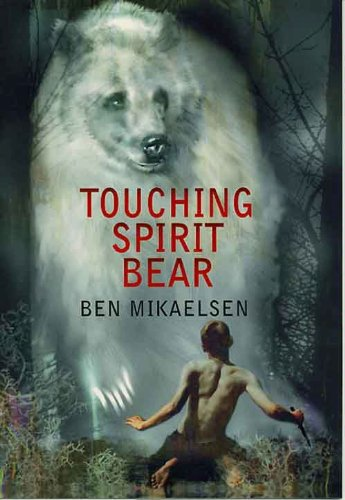 Touching Spirit Bear by [Mikaelsen, Ben]
