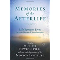 Memories of the Afterlife: Life Between Lives Stories of Personal Transformation