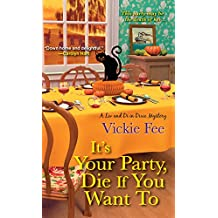 It's Your Party, Die If You Want To (A Liv And Di In Dixie Mystery)