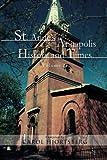 St Anne's Annapolis History and Times, Carol Hjortsberg, 1465339752