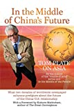 In The Middle Of China's Future: What Two Decades of Worldwide Newspaper Columns Prefigure About the Future of the China-U.S. Relationship