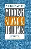 A Dictionary Of Yiddish Slang & Idioms