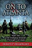 On to Atlanta, Robert P. Broadwater, 1424199921