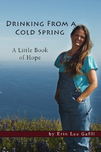 Drinking From A Cold Spring: A Little Book of Hope