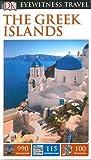 DK Eyewitness Travel Guide The Greek Islands (Eyewitness Travel Guides)