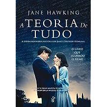 A teoria de tudo: A extraordinária história de Jane e Stephen Hawking - O livro que inspirou o filme!: A esxtraordinária história de Jane e Stephen Hawking - O livro que inspirou o filme!