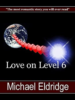 Love on Level 6 by [Eldridge, Michael]