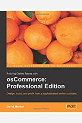 Building Online Stores with osCommerce: Professional Edition: Learn how to design, build, and profit from a sophisticated online business. Paperback