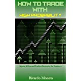 How to Trade with High Probability: Supply & Demand Trading Strategies for Beginners