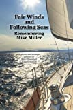 Fair Winds and Following Seas: Remembering Mike Miller by Ruth E Elsbree (2016-01-13)