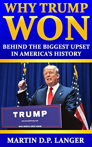 Why Trump Won: The reasons behind the biggest upset in America's history