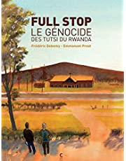 FULL STOP LE GÉNOCIDE DES TUTSI DU RWANDA